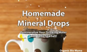 Homemade Mineral Drops. Remineralize Your Drinking Water with Celtic Sea Salt!