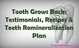 Tooth Remineralization Diet: Testimonials, Recipes & Supplements