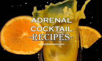 Adrenal Cocktail Recipes (Fight Fatigue & Support Adrenals)