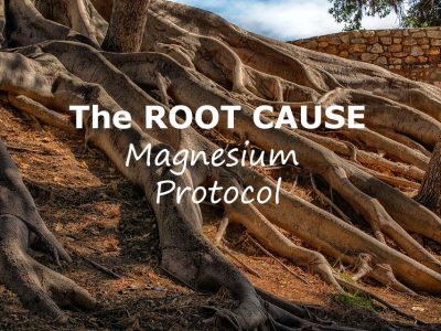 The Root Cause - Magnesium Protocol